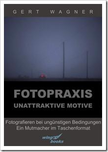 Fotopraxis unattraktive Motive